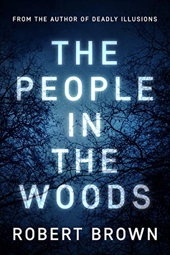 Cover image for The People In The Woods: Fast Paced Crime Thriller