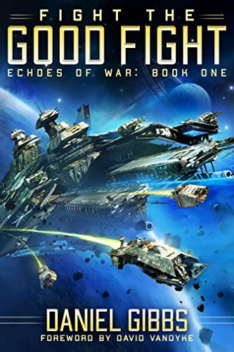 Cover image for Fight the Good Fight (Echoes of War Book 1)