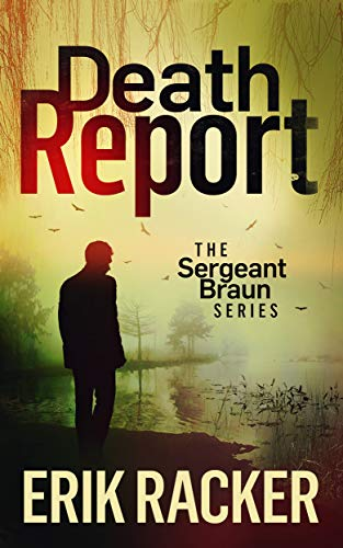 Cover image for Death Report - The Sergeant Brad Braun Series, Book 1