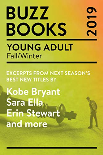 Cover image for Buzz Books 2019: Young Adult Fall/Winter: Excerpts from next season's best new titles by Kobe Bryant, Sara Ella, Erin Stewart and more