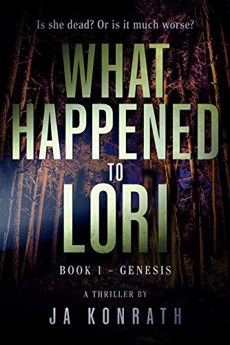 Cover image for What Happened to Lori Book 1: Genesis (Mind-Blowing Twist Thriller Duology)