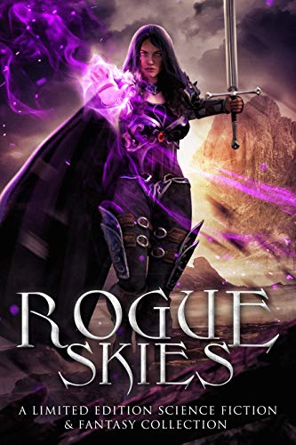Cover image for Rogue Skies: A Limited Edition Science Fiction & Fantasy Collection