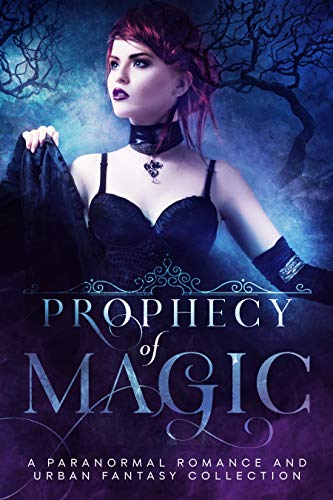 Cover image for Prophecy of Magic: A Paranormal Romance and Urban Fantasy Collection