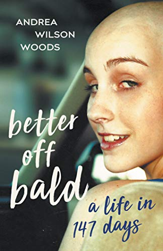 Cover image for Better Off Bald: A Life in 147 Days