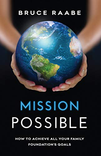 Cover image for Mission Possible: How to Achieve All Your Family Foundation's Goals