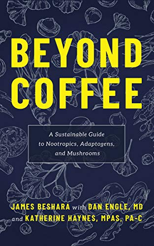 Cover image for Beyond Coffee: A Sustainable Guide to Nootropics, Adaptogens, and Mushrooms