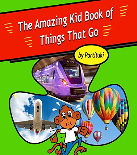 Cover image for The Amazing Kid Book of Things That Go