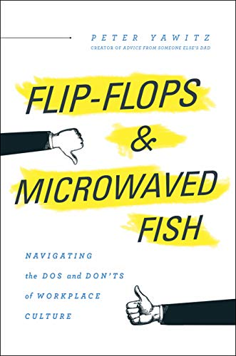 Cover image for Flip-Flops and Microwaved Fish: Navigating the Dos and Don'ts of Workplace Culture