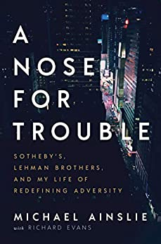 Cover image for A Nose for Trouble: Sotheby's, Lehman Brothers, and My Life of Redefining Adversity