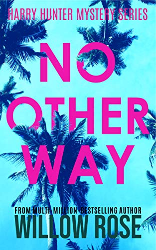 Cover image for NO OTHER WAY (Harry Hunter Mystery Book 3)