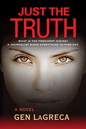 Cover image for Just the Truth: A Political Thriller
