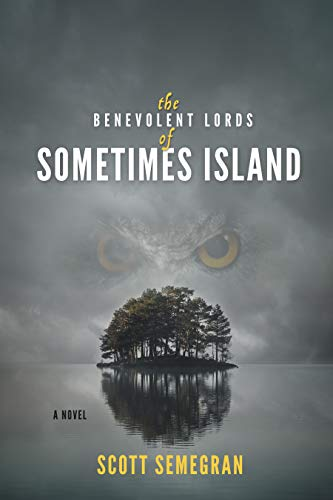 Cover image for The Benevolent Lords of Sometimes Island: A Novel