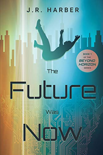 Cover image for The Future Was Now