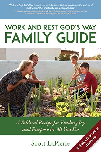 Cover image for Work and Rest God's Way Family Guide: A Biblical Recipe for Finding Joy and Purpose in All You Do