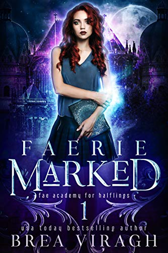 Cover image for Faerie Marked (Fae Academy for Halflings Book 1)