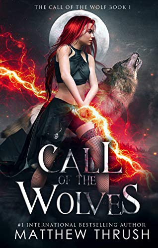 Cover image for Call of the Wolves: A Paranormal Urban Fantasy Shapeshifter Thriller Romance (Call of the Wolf Book 1)