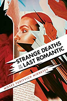 Cover image for Strange Deaths of the Last Romantic