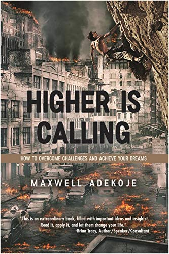 Cover image for Higher Is Calling: How to Overcome Challenges and Achieve Your Dreams