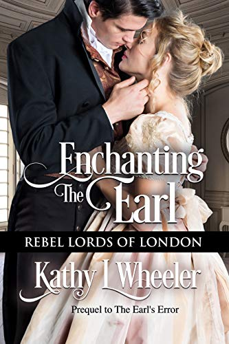 Cover image for Enchanting the Earl: Rebel Lords of London
